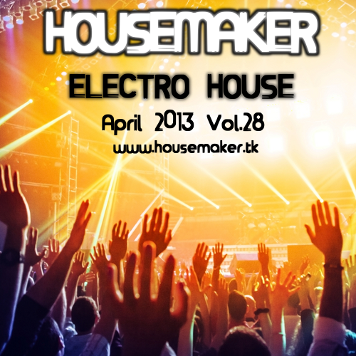 Housemaker electro-house_April13