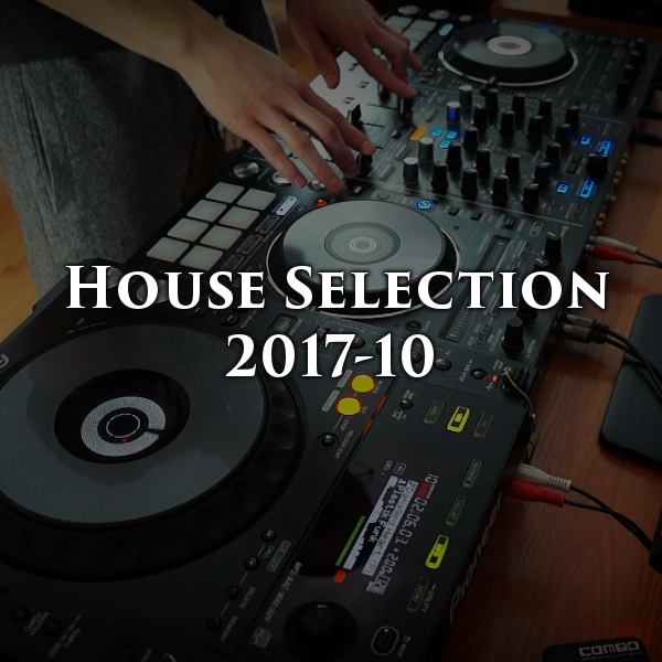 House Selection 2017-10