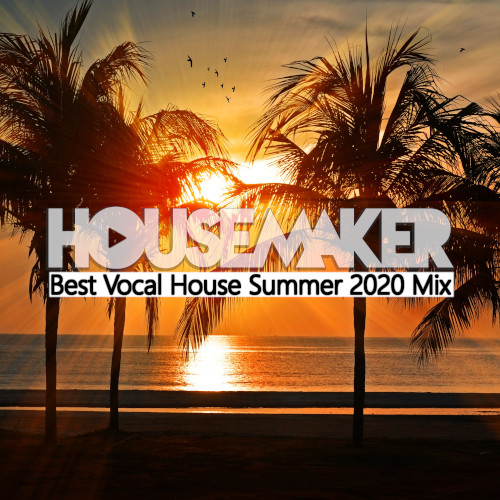 Vocal House Summer Hits 2020